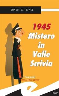 1945. Mistero in Valle Scrivia - copertina