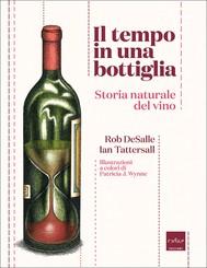 Il tempo in una bottiglia. Storia naturale del vino - copertina