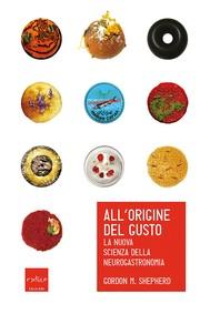 All'origine del gusto. La nuova scienza della neurogastronomia - copertina