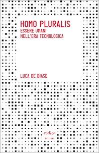 Homo pluralis. Essere umani nell'era tecnologica - Librerie.coop