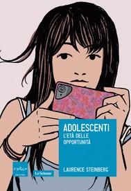 Adolescenti. L'età delle opportunità - copertina