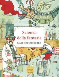 Scienza della fantasia - Librerie.coop
