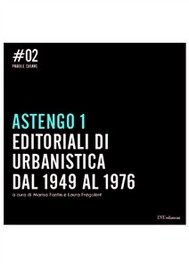 Astengo 1 Editoriali di Urbanistica dal 1949 al 1976 - copertina