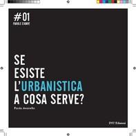 Se esiste l'Urbanistica a cosa serve? - Librerie.coop