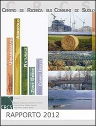 Rapporto 2012 CONSUMO DI SUOLO - Librerie.coop