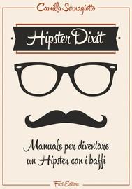 Hipster Dixit: Manuale per diventare un Hipster con i baffi - copertina
