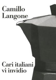 Cari italiani vi invidio - Librerie.coop