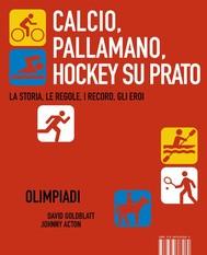Calcio, Pallamano, Hockey su prato [Olympic Pill] - copertina