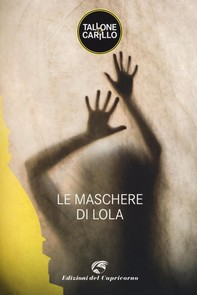 Le maschere di Lola - Librerie.coop