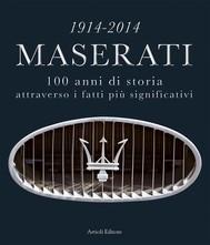 1914-2014 Maserati. 100 anni di storia attraverso i fatti più significativi - copertina