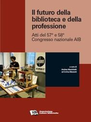 Il futuro della biblioteca e della professione - copertina