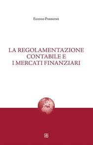 La regolamentazione contabile e i mercati finanziari - copertina