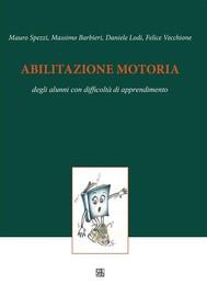 Abilitazione motoria degli alunni con difficoltà di apprendimento - copertina