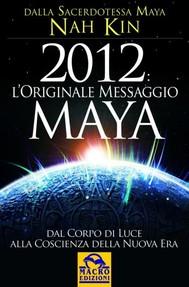 2012 L'Originale Messaggio Maya  - copertina