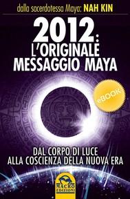 2012: L'originale messaggio Maya - copertina