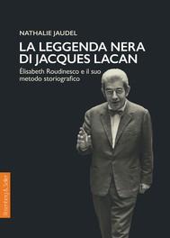 La leggenda nera di Jacques Lacan - copertina