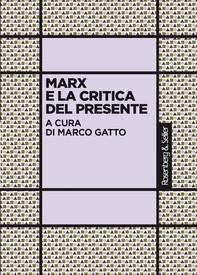Marx e la critica del presente - Librerie.coop