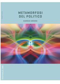Metamorfosi del politico - Librerie.coop