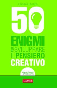 50 enigmi per sviluppare il pensiero creativo - copertina