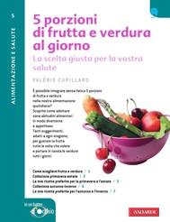 5 porzioni di frutta e verdura al giorno - copertina