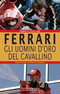 Ferrari. Gli uomini d'oro del Cavallino - Librerie.coop