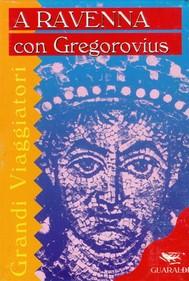 A Ravenna con Gregorovius e-card - copertina