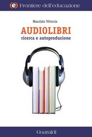 Audiolibri. Ricerca e autoproduzione - copertina