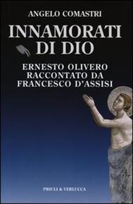 Innamorati di Dio. Ernesto Olivero raccontato da Francesco d'Assisi - copertina