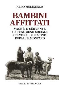 Bambini affittati. Vaché e sërvente: un fenomeno sociale nel vecchio Piemonte rurale e montano - copertina
