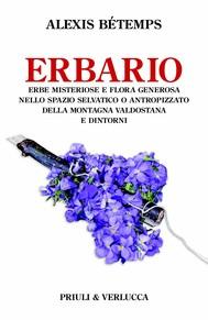 Erbario. Erbe misteriose e flora generosa della montagna valdostana e dintorni - copertina