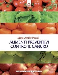 Alimenti preventivi contro il cancro - copertina