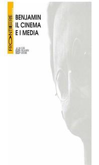 Benjamin. Il cinema e i media - Librerie.coop
