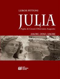 Julia. Figlia di Cesare Ottaviano Augusto - Librerie.coop