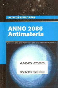 Anno 2080. Antimateria - copertina