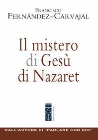 Il mistero di Gesù di Nazaret - Librerie.coop