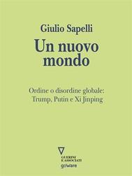 Un nuovo mondo. La rivoluzione di Trump e i suoi effetti globali - copertina