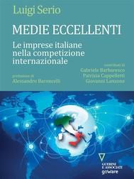 Medie eccellenti. Le imprese italiane nella competizione internazionale  - copertina