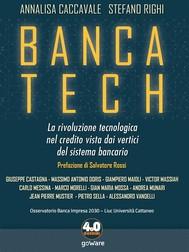 Banca tech. La rivoluzione tecnologica nel credito vista dai vertici del sistema bancario - copertina