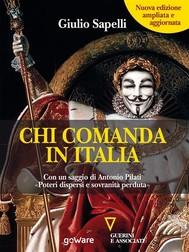 Chi comanda in Italia? (Nuova edizione) Con un saggio di Antonio Pilati «Poteri dispersi e sovranità perduta» - copertina