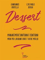 Dessert. Management, dintorni e contorni. Menu per lavorare bene e vivere meglio - copertina
