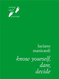 Know Yourself, Dare, Decide - Librerie.coop