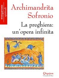 La preghiera: un'opera infinita - Librerie.coop