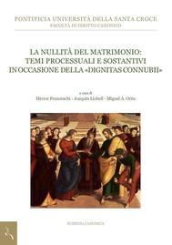 La nullità del matrimonio: Temi processuali e sostantivi in occasione della «dignitas connubii» - copertina