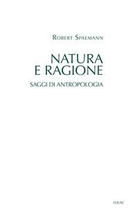 Natura e ragione. Saggi di antropologia - copertina