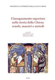 L'insegnamento superiore nella storia della Chiesa: scuole, maestri e metodi - copertina