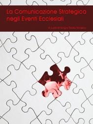 La comunicazione strategica negli eventi ecclesiali - copertina