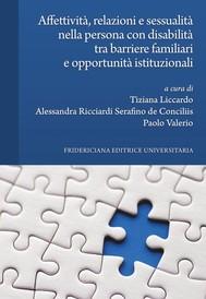 Affettività, relazioni e sessualità nella persona con disabilità tra barriere familiari e opportunità istituzionali - copertina