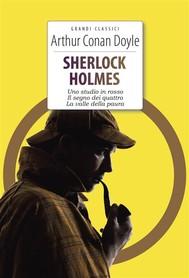Sherlock Holmes. Uno studio in rosso - Il segno dei quattro - La valle della paura - Il mastino di Baskerville - copertina