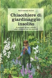 Chiacchiere di giardinaggio insolito - Librerie.coop