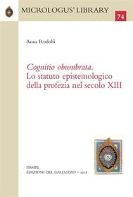 «Cognitio obumbrata». Lo statuto epistemologico della profezia nel secolo XIII - copertina